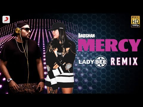 Badshah - Mercy | Lady Bee Remix | Official MERCY Remix 2017 | PARTY ANTHEM