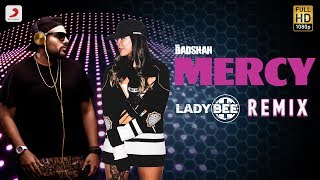Badshah Mercy Lady Bee Remix Official MERCY Remix 2017 PARTY ANTHEM