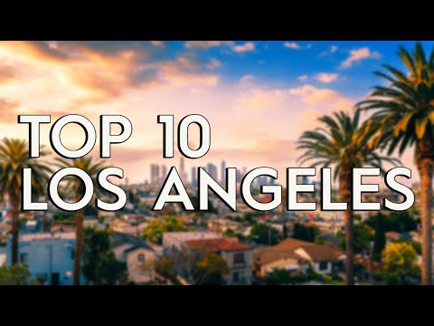 ✅ TOP 10: Things To Do In Los Angeles