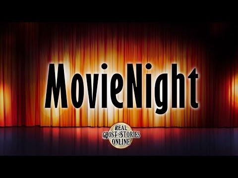 Movie Night | Ghost Stories, Paranormal, Supernatural, Hauntings, Horror
