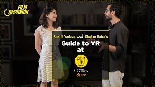 Guide to VR at MAMI | Shakun Batra + Sukriti Yadava | Film Companion