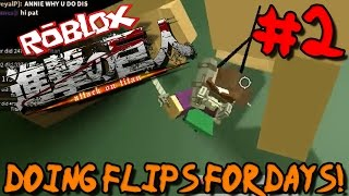 DOING FLIPS FOR DAYS! | Roblox: Attack on Titan (Beta) - Episode 2