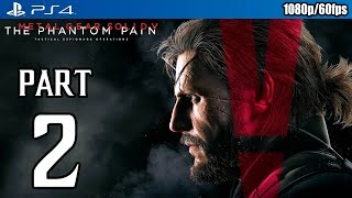 Metal Gear Solid 5: The Phantom Pain Walkthrough PART 2 (PS4) Gameplay @ 1080p (60fps) HD ✔