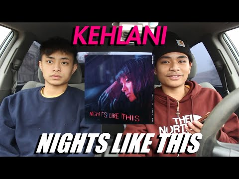 KEHLANI - NIGHTS LIKE THIS FEAT. TY DOLLA $IGN (FIRST REACTION/REVIEW)