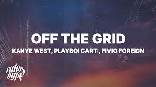Kanye West - Off The Grid (Lyrics) ft. Playboi Carti & Fivio Foreign