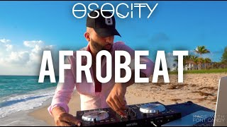 Afrobeat Mix 2021 | The Best of Afrobeat 2021 by OSOCITY