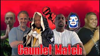 Gauntlet Match (Monday Night Mic)