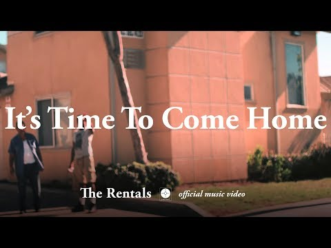 The Rentals - It's Time To Come Home [OFFICIAL MUSIC VIDEO]