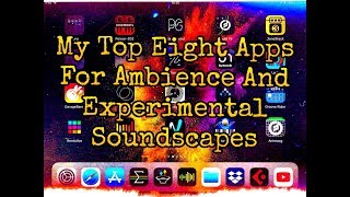 My Top Eight Apps for Ambience & Experimental Soundscapes - iPad Demo