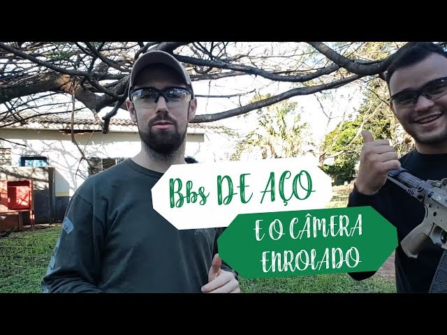 BBs DE AÇO COM AIRSOFT E O CÂMERA ENROLADO... \0/