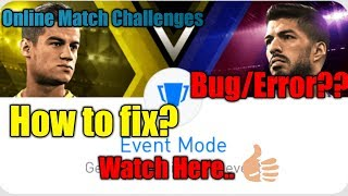 Pes 2018 Android | How to Fix Bug/Error in Online Match Challenges....👍
