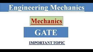 Engineering Mechanics important topic for GATE || Mechanics important topic for mechanical