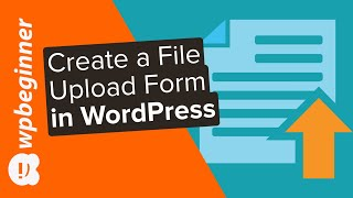 How to Create a File Upload Form in WordPress in 2020 Step by Step