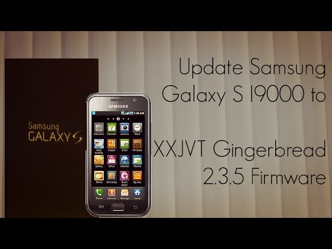 Update Samsung Galaxy S I9000 To XXJVT Gingerbread 2.3.5 Firmware