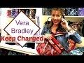 Vera Bradley: Keep Charged