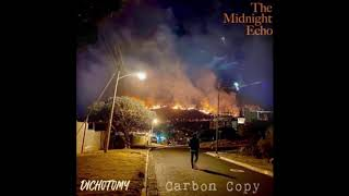 Carbon Copy - The Midnight Echo