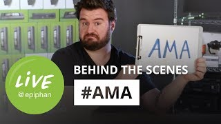 Live at Epiphan - behind the scenes #AMA