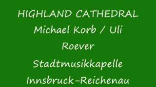 Highland Cathedral - Stadtmusikkapelle Innsbruck-Reichenau