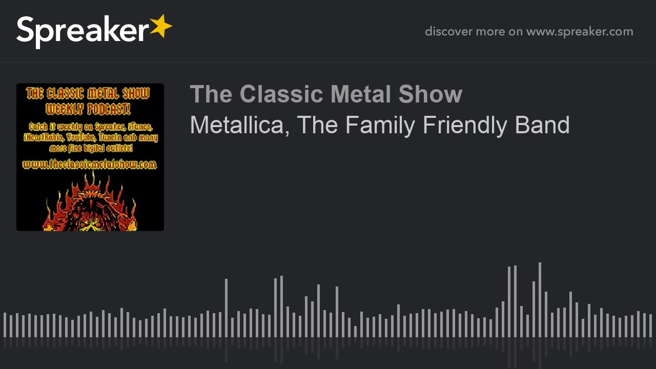 Metallica  The Family Friendly Band