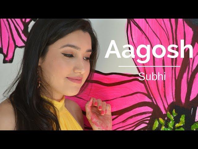 Aagosh | Subhi