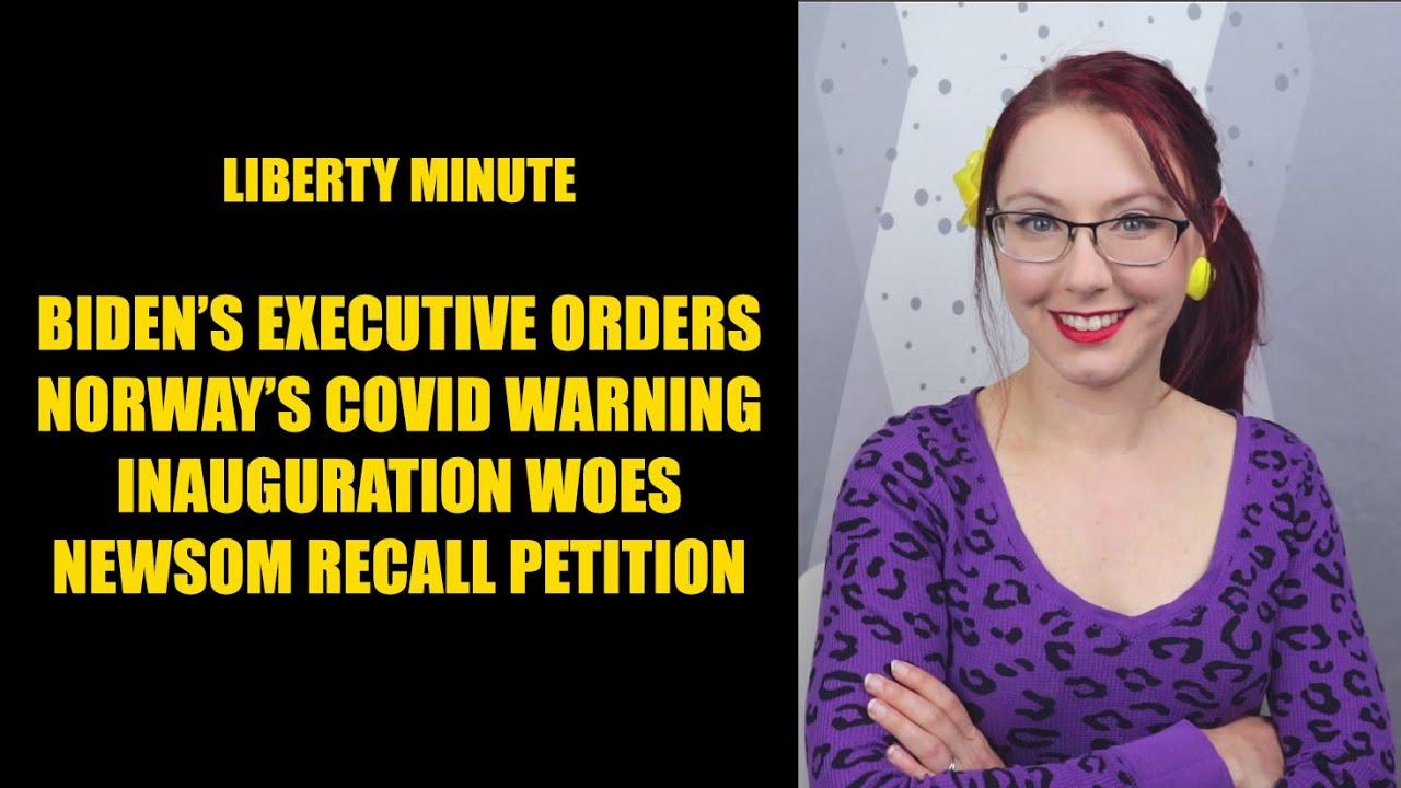 Liberty Minute: Biden's Executive Orders, Covid Ice Cream, Inauguration Woes