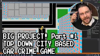 BIG PROJECT! Top Down City Based Car Crime Game #1