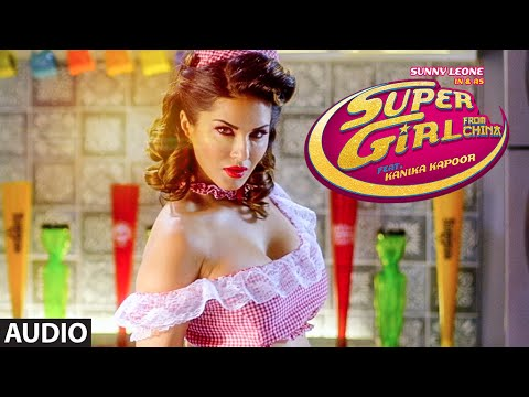 'SUPER GIRL FROM CHINA' Full AUDIO Song | Ft. Sunny...