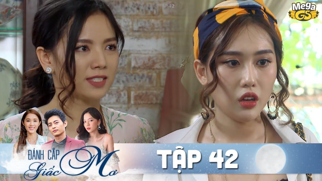 ĐÁNH CẮP GIẤC MƠ TẬP 42 | Phim hay Việt Nam - Hạ Anh, Quốc Huy, Bạch Công Khanh, Quỳnh Hương