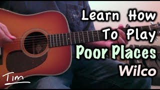 Wilco Poor Places Guitar Lesson, Chords, and Tutorial
