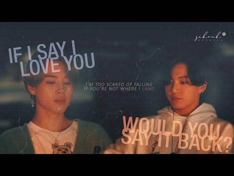 Jikook/Kookmin • If I say I love you would you say it back?