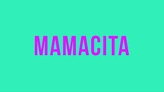 Michelle Renée - Mamacita ( Lyric)