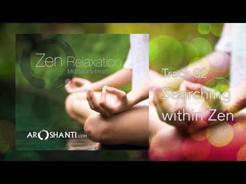 Zen Relaxation - Track 02 Searching Within Zen by Aroshanti Mp3