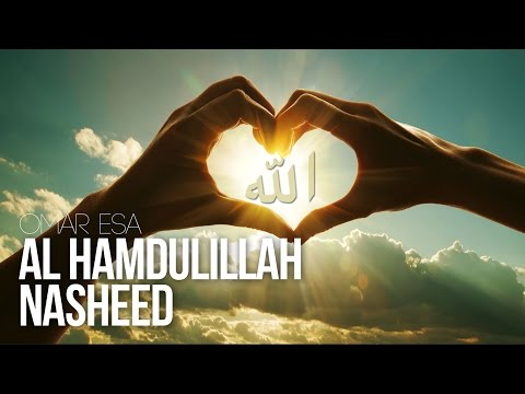 Al Hamdulillah - Beautiful Nasheed Thanks To Allah