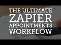 The Ultimate Zapier Appointments Workflow - Evernote, Calendly, Zoom