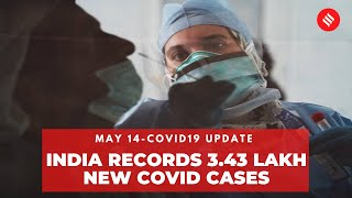Covid19 Update May 14: India records 3.43 lakh new Coronavirus cases in the last 24 hrs