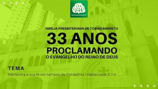Aniversário de 33 anos da IPTB | 01/11/2020 | Rev. Edinei Carvalho | Habacuque 2. 1-4