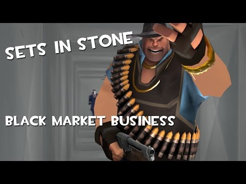[Team Fortress 2] Sets in Stone: Black Market Business