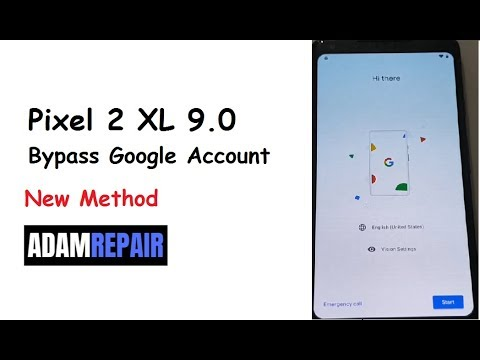 How to bypass Google Pixel 2 XL Google Account 9 0 new method