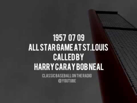 1957 07 09 All Star Game Called By Harry Caray Bob Neal Complete Radio Broadcast