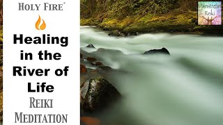 Healing in the River of Life Meditation Experience