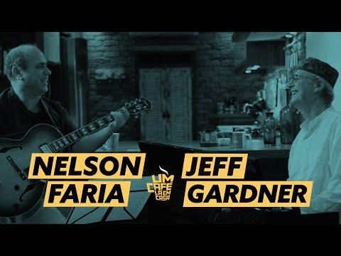 Um Café Lá em Casa com Jeff Gardner e Nelson Faria