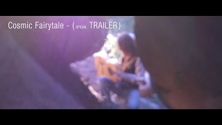 Cosmic Fairytale Trailer