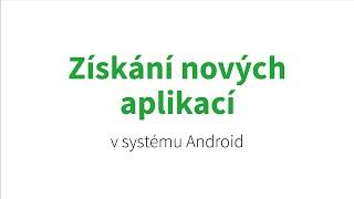 Jak na Android tablety – Získání nových aplikací