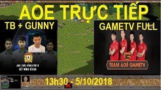 Trực tiếp Aoe | Thái Bình + Gunny vs GameTV full - Khi Gunny trở về mái nhà xưa Aoe Thái Bình 2018