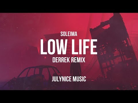 Soleima - Low Life (Derrek Remix) [Lyrics]