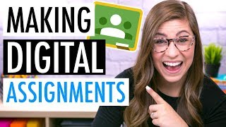 How to Create Digital Assignments for Google Classroom | EDTech Made Easy