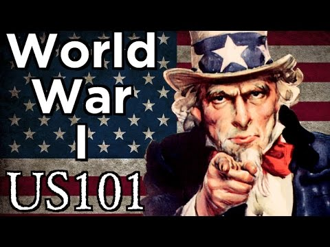 Why America Fought in World War I - US 101