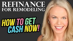 Cash out Refinance for Remodeling? 3 Top Tips