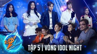 Tập 5 | Vòng IDOL NIGHT| CHUNG KẾT Z-POP Dream Vietnam Audition Mùa 2 |Khách mời Trúc Nhân, Bảo Anh