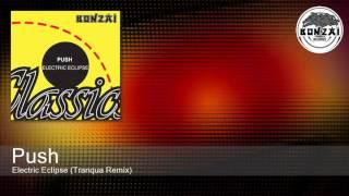 Push - Electric Eclipse (Tranqua Remix)